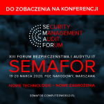SEMAFOR  – XIII Forum Bezpieczeństwa i Audytu IT już 19-20 marca 2020 r.  na PGE Stadionie Narodowym w Warszawie!