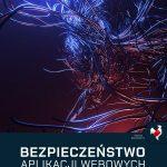 Czerwcowa promocja: książka sekuraka + gratis 4h kurs wideo: wprowadzenie do bezpieczeństwa aplikacji WWW